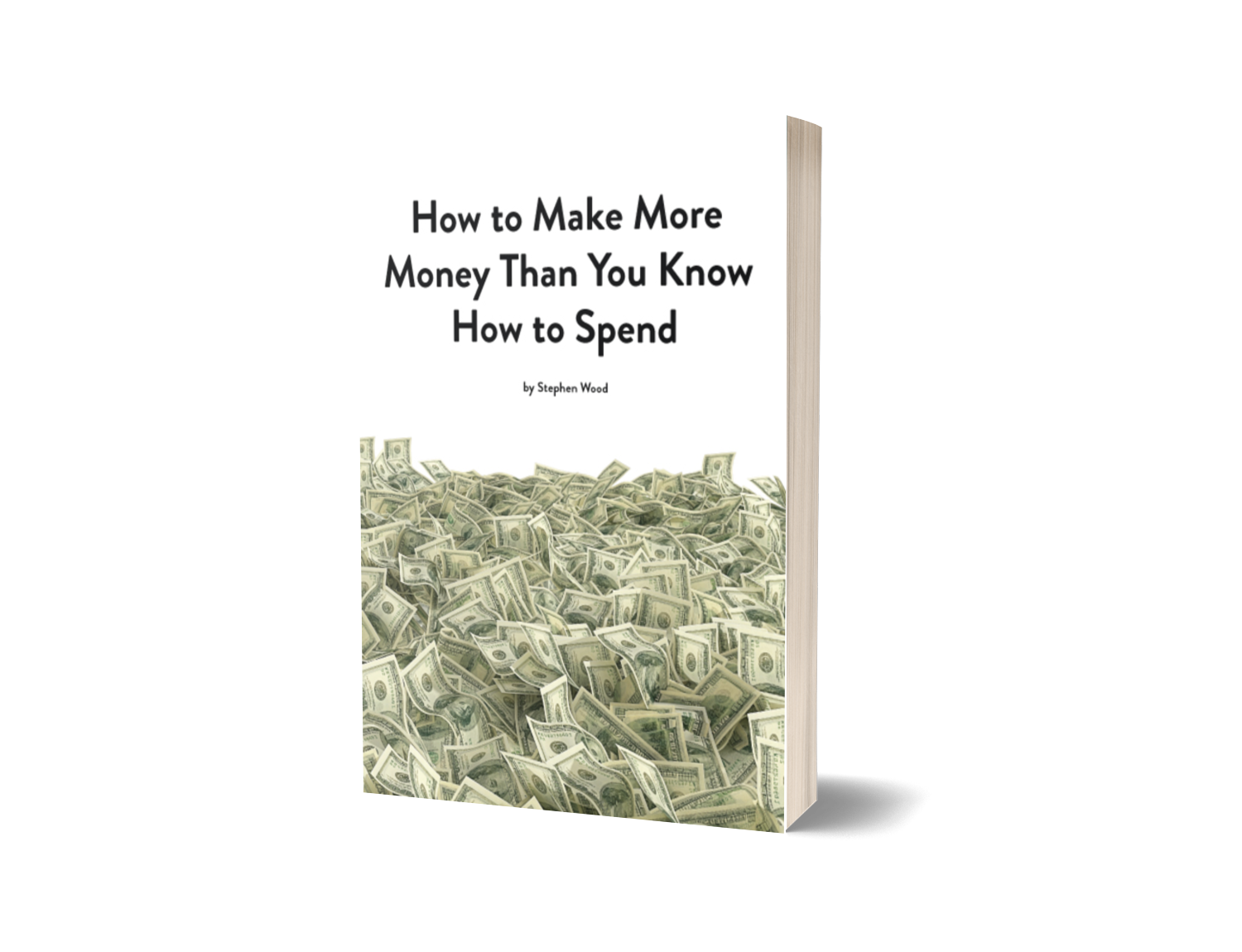 """Buy """"How to Make More Money Than You Know How To Spend"""""""